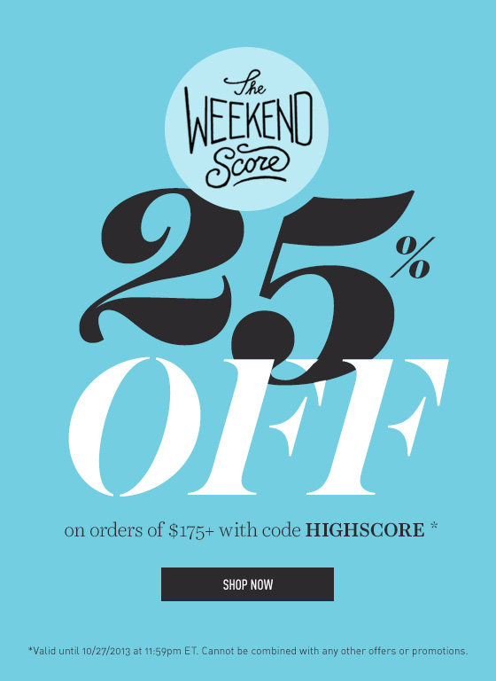 25 Off Weekend Sale